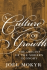 A Culture of Growth: The Origins of the Modern Economy Cover Image