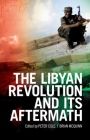 The Libyan Revolution and Its Aftermath Cover Image