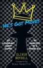 He's Got Moves: 25 Legendary Chess Games (As Analyzed by a Smart Kid) Cover Image
