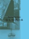 Rachel Harrison: G-L-O-R-I-A Cover Image