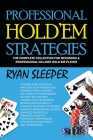 Professional Hold'Em Strategies: The Complete Collection for Becoming a Professional No-Limit Hold'Em Player Cover Image