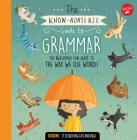 The Know-Nonsense Guide to Grammar: An Awesomely Fun Guide to the Way We Use Words! (Know Nonsense Series) Cover Image