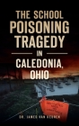 School Poisoning Tragedy in Caledonia, Ohio Cover Image