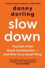 Slowdown: The End of the Great Acceleration – and Why It's Good for the Planet, the Economy, and Our Lives Cover Image