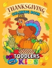 Thanksgiving Coloring Books for Toddlers and Kids: Coloring Pages and Activity Game for Toddlers, Boys and Girls Leaves, Pumpkins, Turkey, Food, Fall Cover Image