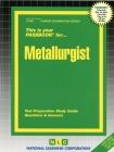 Metallurgist: Passbooks Study Guide (Career Examination Series) Cover Image