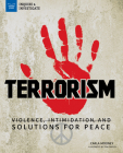 Terrorism: Violence, Intimidation, and Solutions for Peace (Inquire & Investigate) Cover Image