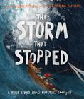 The Storm That Stopped: A True Story about Who Jesus Really Is Cover Image