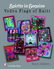Spirits in Sequins: Vodou Flags of Haiti (Schiffer Books) Cover Image