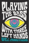 Playing the Bass with Three Left Hands Cover Image
