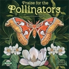 Praise for the Pollinators 2022 Wall Calendar: Nature's Superheroes Cover Image