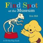 Find Spot at the Museum: A Lift-the-Flap Book Cover Image