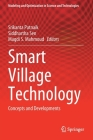 Smart Village Technology: Concepts and Developments (Modeling and Optimization in Science and Technologies #17) Cover Image