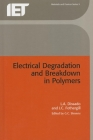 Electrical Degradation and Breakdown in Polymers (Materials) Cover Image