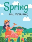 Spring Adults Coloring Book: Adorable Spring Nature Scene Patterns Coloring Activity Book for Adults Relaxation - Funny Springtime Gifts for Women Cover Image