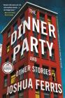 The Dinner Party: And Other Stories Cover Image