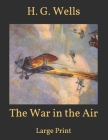 The War in the Air: Large Print Cover Image