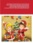 Elf Village Coloring Book: An Adult Coloring Book Featuring Over 30 Pages of Giant Super Jumbo Large Designs of Adorable and Whimsical Elves Full Cover Image