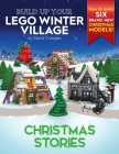Build Up Your LEGO Winter Village: Christmas Stories Cover Image