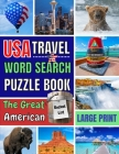 USA Travel Word Search Puzzle Book: 101 Easy, Enjoyable and Fun Puzzles Crafted Around The Great American Bucket List. Large Print Word Search Books f Cover Image