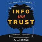Info We Trust Lib/E: How to Inspire the World with Data Cover Image