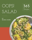 Oops! 365 Salad Recipes: Happiness is When You Have a Salad Cookbook! Cover Image