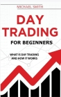 Day Trading For Beginners: What is Day Trading And How It Works Cover Image