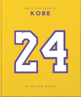The Little Book of Kobe: In His Own Words (Little Book Of...) Cover Image