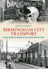 Birmingham City Transport: From Trams to Buses in the Coronation Year Cover Image