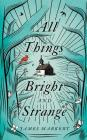 All Things Bright and Strange Cover Image