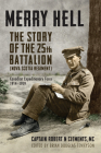 Merry Hell: The Story of the 25th Battalion (Nova Scotia Regiment), Canadian Expeditionary Force, 1914-1919 Cover Image