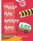 Trailer Park Mystery Party Character Clues Notebook: Recipe For Disaster Crime Scene Investigator Diary - Caution Tape - Character Clues - Forensic Ev Cover Image