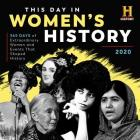 2020 History Channel This Day in Women's History Wall Calendar: 365 Days of Extraordinary Women and Events That Shaped History Cover Image