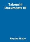 Takeuchi Documents III Cover Image