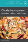 Charity Management: Leadership, Evolution, and Change (Charity and Non-Profit Studies) Cover Image