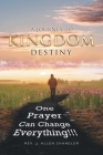 A Journey to Kingdom Destiny: One Prayer Can Change Everything! Cover Image