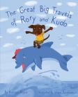 The Great Big Travels of Rory and Kudo Cover Image