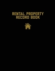Rental Property Record Book: Properties Important Details, Renters Information, Rent & Income, Expense, Maintenance Keeping Log Cover Image