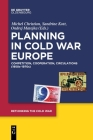 Planning in Cold War Europe: Competition, Cooperation, Circulations (1950s-1970s) Cover Image