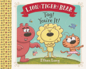 Lion & Tiger & Bear: Tag! You're It! Cover Image