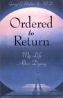 Ordered to Return: My Life After Dying Cover Image