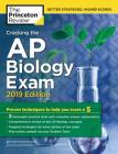 Cracking the AP Biology Exam, 2019 Edition: Practice Tests + Proven Techniques to Help You Score a 5 (College Test Preparation) Cover Image
