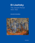 El Lissitzky: The Jewish Period, 1905 – 1923 Cover Image