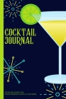 Cocktail Journal: Cocktail Recipe Journal - A Place To Record Your Favorite Mixed Drinks Cocktail Log Book Cover Image