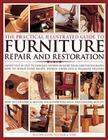 The Practical Illustrated Guide to Furniture Repair and Restoration: Expert Step-By-Step Techniques Shown in More Than 1200 Phot Cover Image