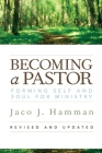Becoming a Pastor: Forming Self and Soul for Ministry Cover Image