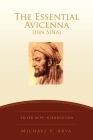 The Essential Avicenna (Ibn Sina): Edited with Introduction MICHAEL P. ARYA Cover Image
