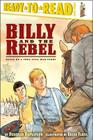 Billy and the Rebel: Based on a True Civil War Story (Ready-to-Read Level 3) Cover Image