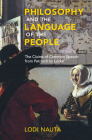 Philosophy and the Language of the People: The Claims of Common Speech from Petrarch to Locke Cover Image