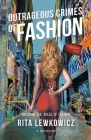 Outrageous Crimes of Fashion: Breaking All The Rules of Fashion Cover Image